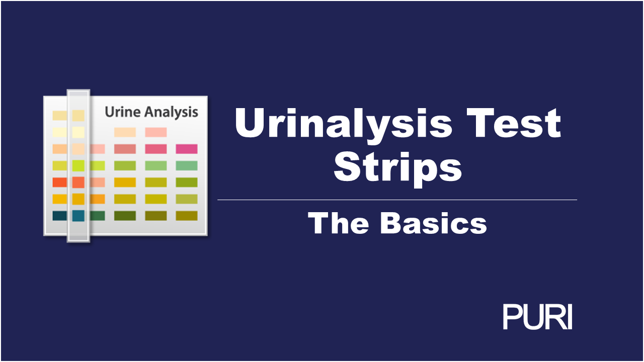 Urinalysis Test Strips - The Basics